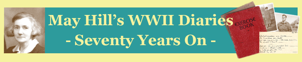 May Hills WWII Diaries  Seventy Years On